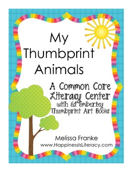 My Thumbprint Animals: A Common Core Literacy Center