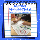 My Tiny Moment Story: For Writer's Workshop