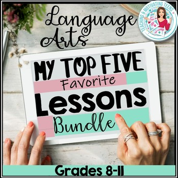 My Top Five English Language Arts Resources in My Store Grades 8-12 Bundle