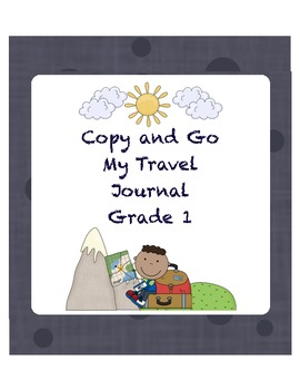 My Travel Journal, Grade 1 Copy and Go Edition