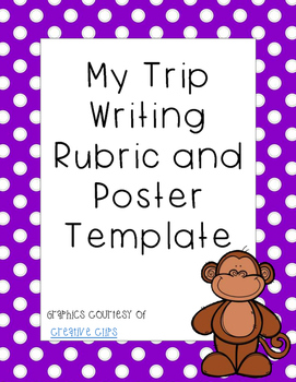 My Trip- Writing Rubric, Graphic Organizer, and Display Poster