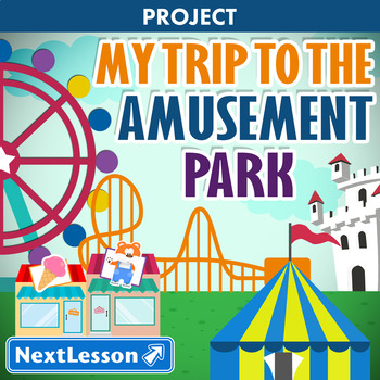 My Trip to the Amusement Park - Projects & PBL