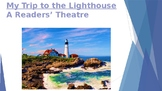 My Trip to the Lighthouse, A Readers' Theater