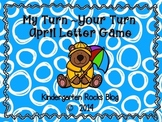 My Turn ~ Your Turn April Letter Game