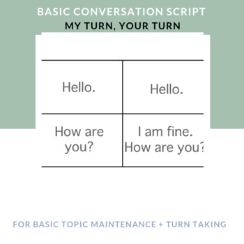 My Turn Your Turn: Basic Conversation Script
