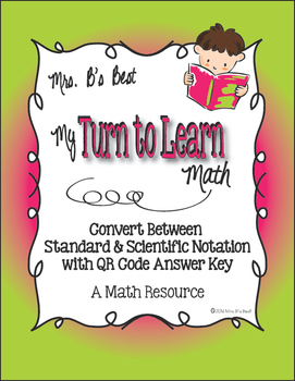 My Turn to Learn QR Cards: Convert Between Standard & Scientific Notation