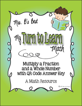 My Turn to Learn QR Code Task Cards: Multiply a Fraction a