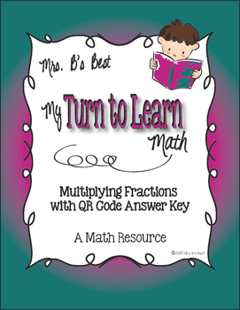 My Turn to Learn QR Code Task Cards: Multiplying Fractions