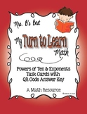 My Turn to Learn Task Cards: Powers of Ten and Exponents with QR Codes