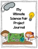 My Ultimate Science Fair Project Journal