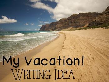 My Vacation Writing Idea