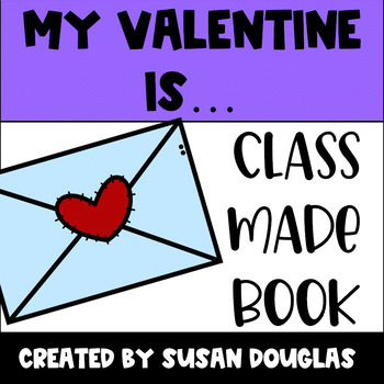 My Valentine Is Class Made Book