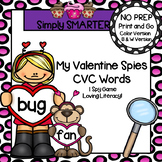 My Valentine Spies CVC Words:  NO PREP I Spy Activity