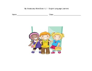 My Vocabulary Work Book K, 1, 2 English Language Learners