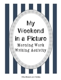 My Weekend in a Picture Morning Work Writing Prompt Activity