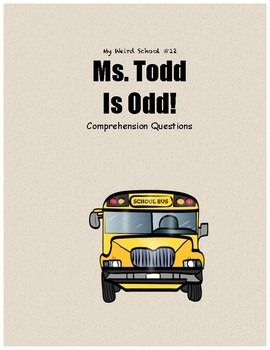 My Weird School #12: Ms. Todd is Odd comprehension questions