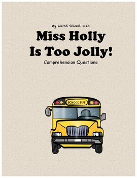 My Weird School #14: Miss Holly is Too Jolly comprehension questions