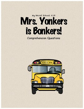 My Weird School #18: Mrs. Yonkers is Bonkers comprehension questions