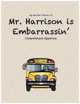 My Weirder School #2: Mr. Harrison is Embarrassin' comprehension questions