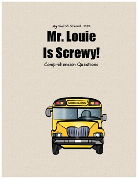 My Weird School #20: Mr. Louie is Screwy comprehension questions