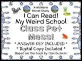 My Weird School: Class Pet Mess! (Dan Gutman) Novel Study / Comprehension