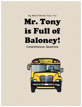 My Weird School Daze #11: Mr. Tony is Full of Baloney comprehension questions
