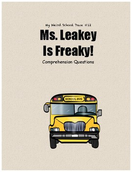 My Weird School Daze #12 Ms. Leakey is Freaky comprehension questions