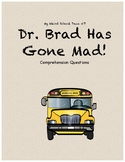 My Weird School Daze #7: Dr. Brad Has Gone Mad