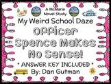 My Weird School Daze: Officer Spence Makes No Sense! (Dan Gutman) Novel Study