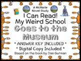 My Weird School Goes to the Museum (Dan Gutman) Novel Study / Comprehension