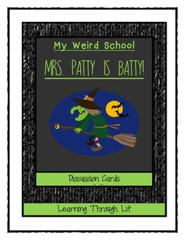 My Weird School MRS. PATTY IS BATTY! -  Discussion Cards