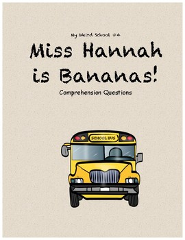 My Weird School: Miss Hannah is Bananas comprehension questions