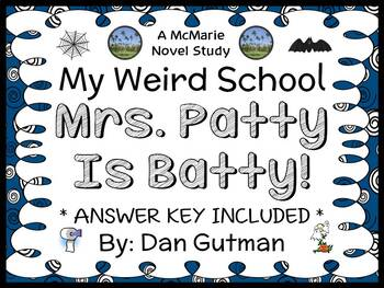 My Weird School: Mrs. Patty Is Batty! (Dan Gutman) Novel Study / Comprehension