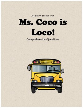 My Weird School #16: Ms. Coco is Loco comprehension questions