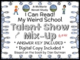 My Weird School: Talent Show Mix-Up (Dan Gutman) Novel Study  (18 pages)