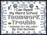 My Weird School: Teamwork Trouble (Dan Gutman) Novel Study (17 pages)