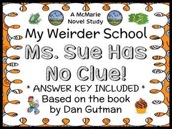 My Weirder School: Ms. Sue Has No Clue! (Dan Gutman) Novel Study / Comprehension