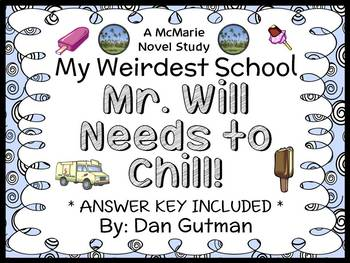 My Weirdest School #11: Mr. Will Needs to Chill! (Dan Gutman) Novel Study