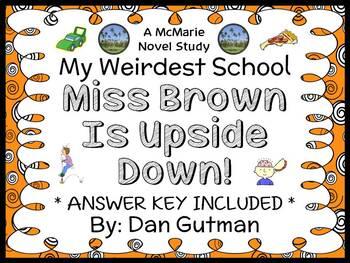 My Weirdest School #3: Miss Brown Is Upside Down! (Dan Gutman) Novel Study