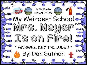 My Weirdest School #4 : Mrs. Meyer Is on Fire! (Dan Gutman) Novel Study