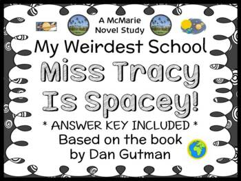 My Weirdest School #9: Miss Tracy Is Spacey! (Dan Gutman) Novel Study (22 pages)