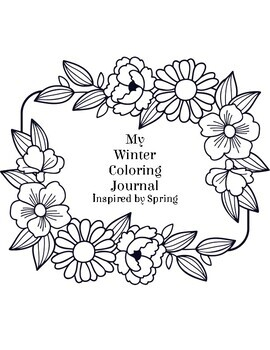 My Winter Coloring Journal Inspired by Spring Flowers