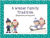 My Winter Family Tradition Expository Writing