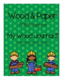 My Wood Journal 2- Changing Wood (FOSS Science, Wood & Paper)