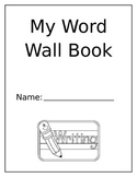 My Word Wall Book- Spelling Assistance