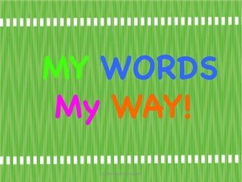 My Words My Way!