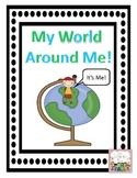 My World Around ME!