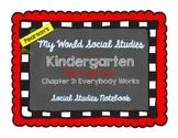 My World Social Studies Kindergarten Notebook - Unit 2: Everybody Works