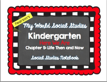 My World Social Studies Kindergarten Notebook - Unit 5: Life Then and Now