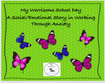 My Worrisome Day- A Character Education Poem/Story in Working Through Anxiety